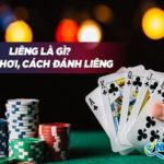 Luật chơi liêng – Cách chơi liêng
