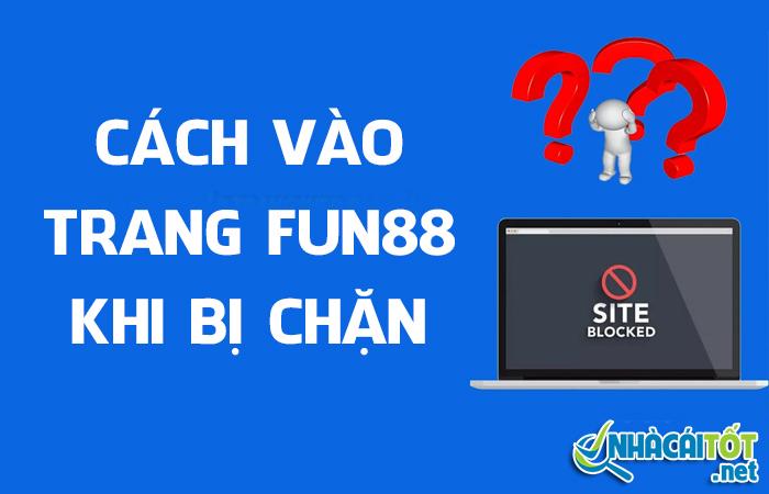 Link vao fun88 - Cách vào fun88 không bị chặn